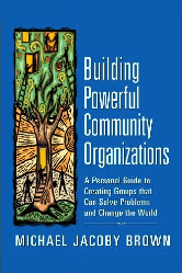 Building Powerful Community Organizations